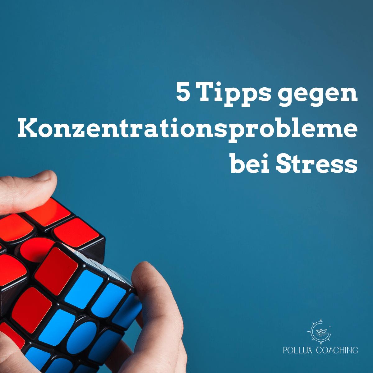 Cube gegen Konzentrationsprobleme bei Stress