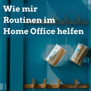 Routinen im Home Office